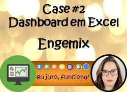 Case #2 – Dashboard em Excel – Engemix