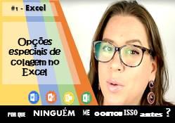 Opções Especiais de Colagem de Valores no Excel – #16 de #20