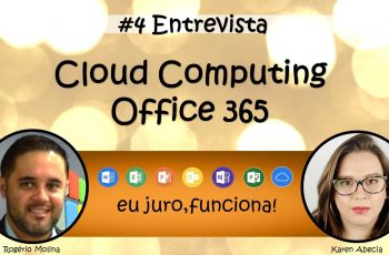 Entrevista #4 – Office na Nuvem com Rogério Molina